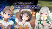 Incremental Epic Hero
