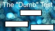 The Dumb Test