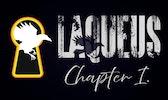 Laqueus Escape: Chapter I