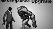 Mr Vengeance: Upgrade
