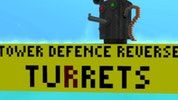 Tower Defense Reverse: Turrets